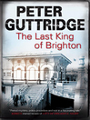 The Last King of Brighton (eBook): Brighton Trilogy, Book 2